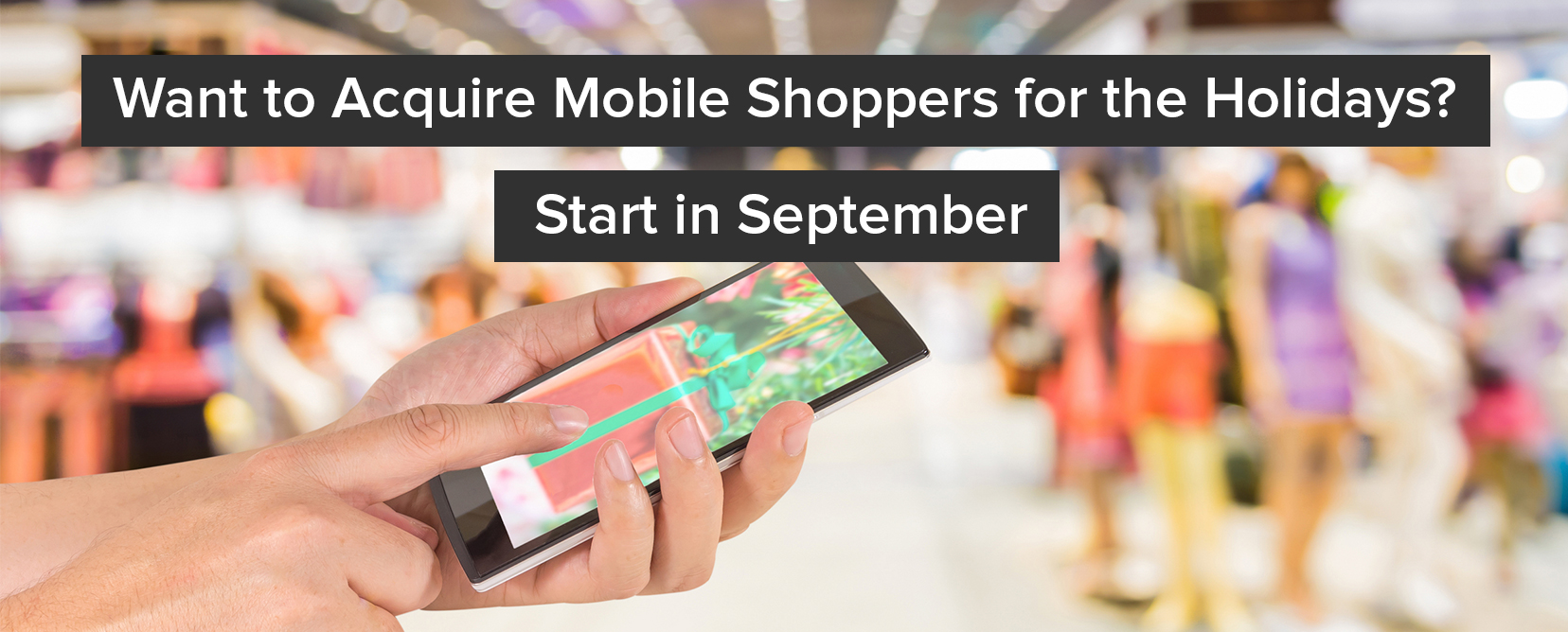 Want to Win Black Friday? Acquire New Mobile Shoppers in September
