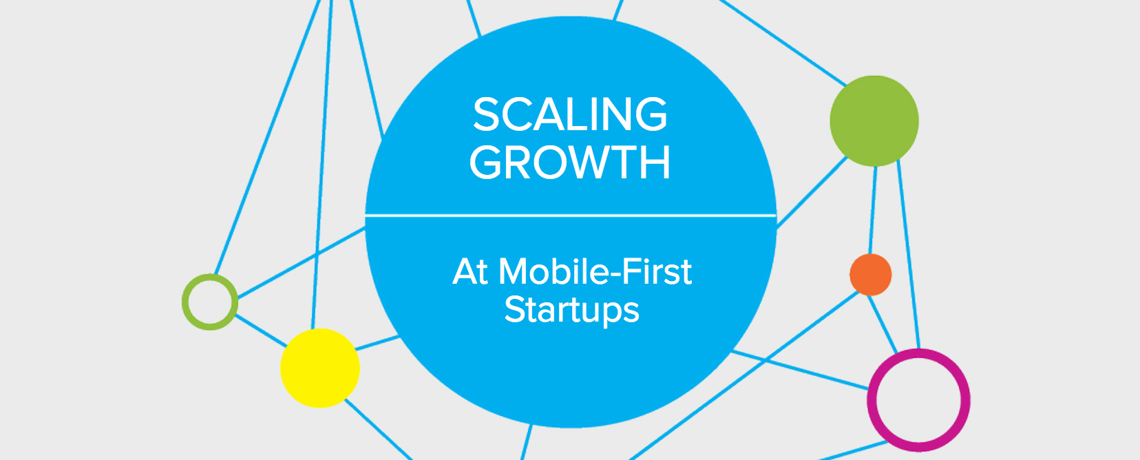 Scaling Growth at Mobile-First Startups: Challenges and Tips