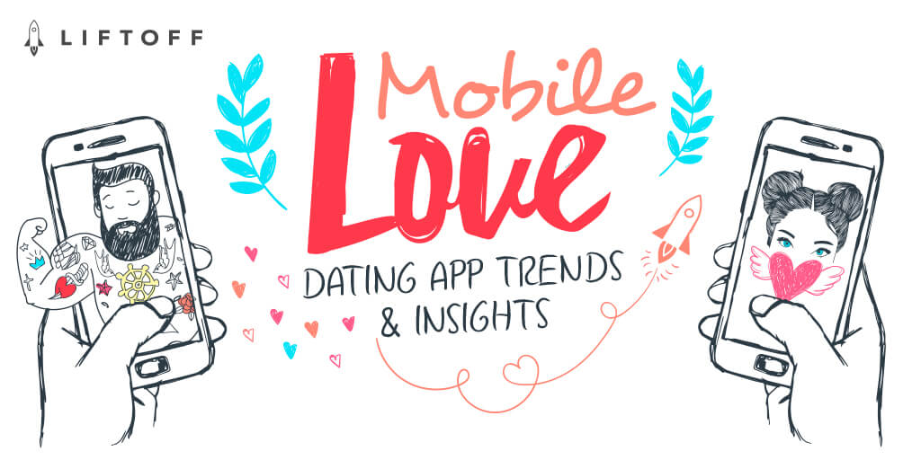 Mobile Love Infographic: Dating App Trends and Insights