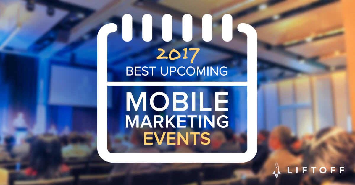 Your Ultimate Guide to Mobile Ad Tech Events Remaining in 2017