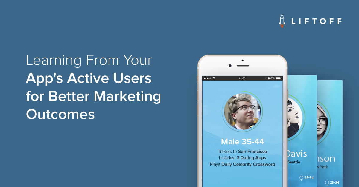 Learning from Your App's Active Users for Better Marketing Outcomes