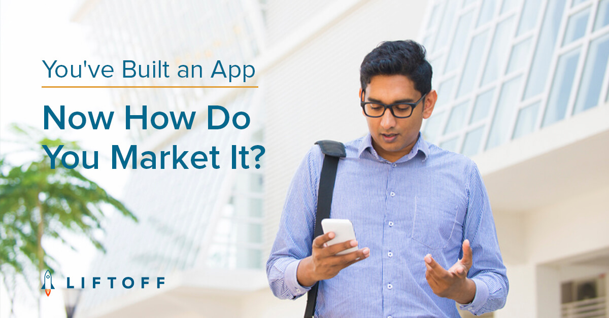 You've Built an App. Now How Do You Market It?