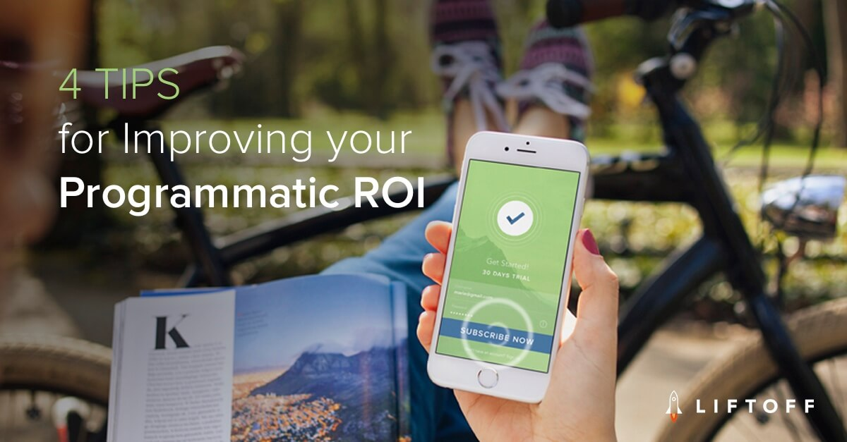 4 Tips for Improving Your Programmatic Advertising ROI