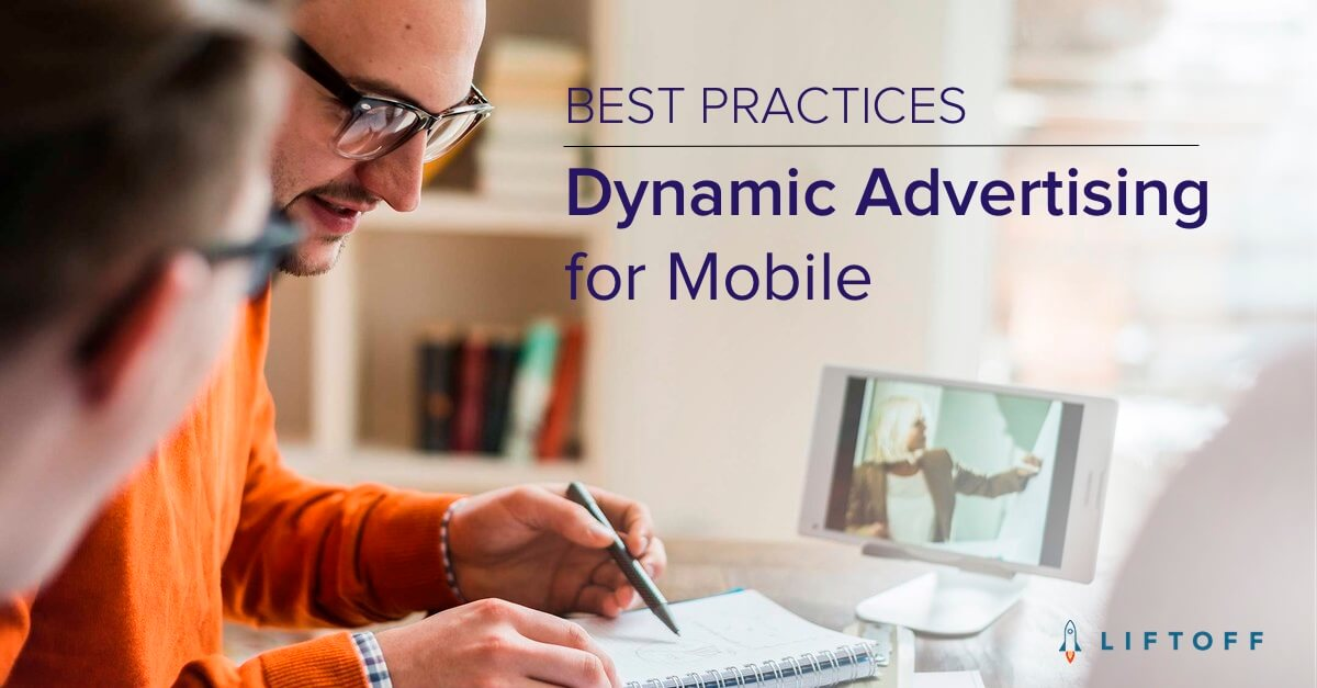 Dynamic Advertising for Mobile: Best Practices