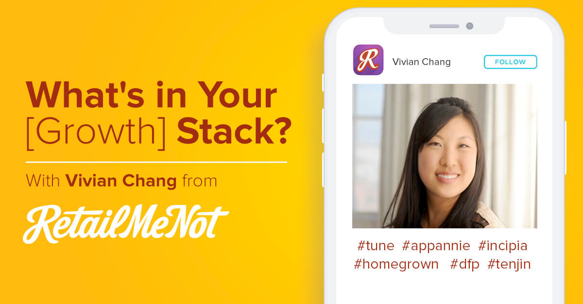 What's in Your [Growth] Stack? Vivian Chang, RetailMeNot