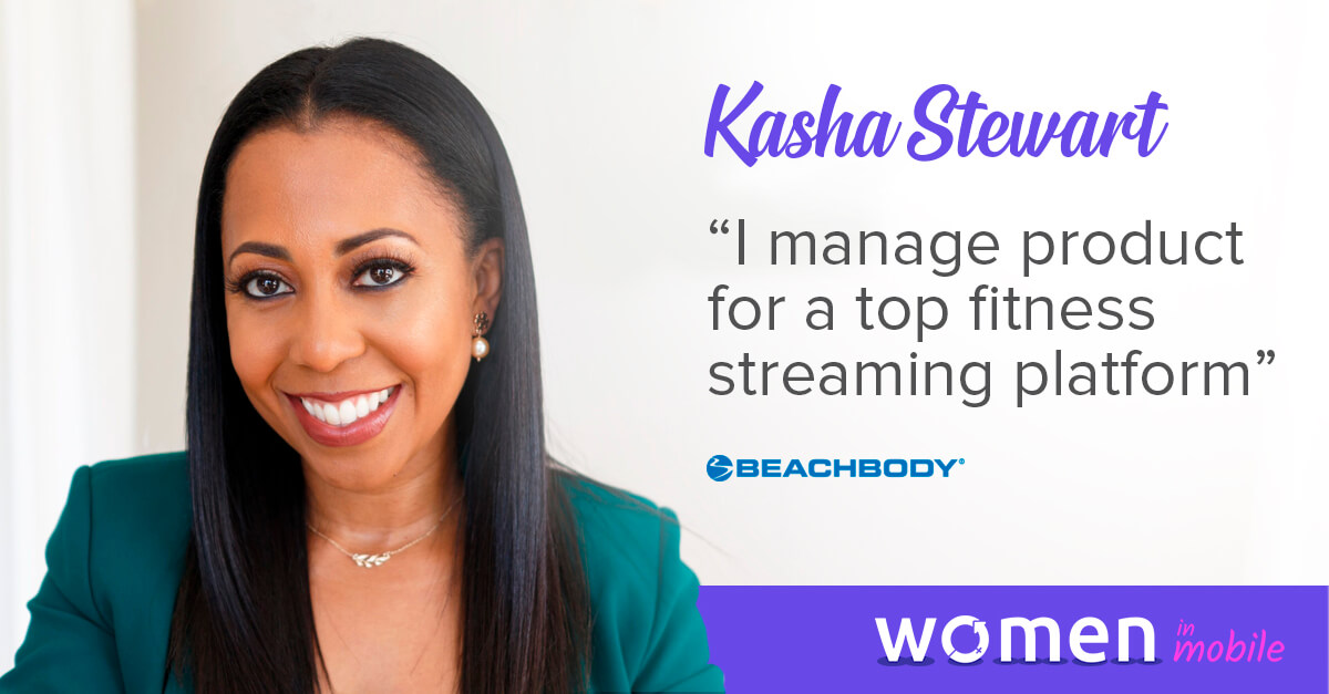 Women in Mobile: Career Lessons from Kasha Stewart @ Beachbody