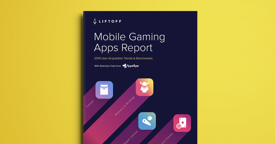2019 Liftoff Mobile Gaming Apps Report
