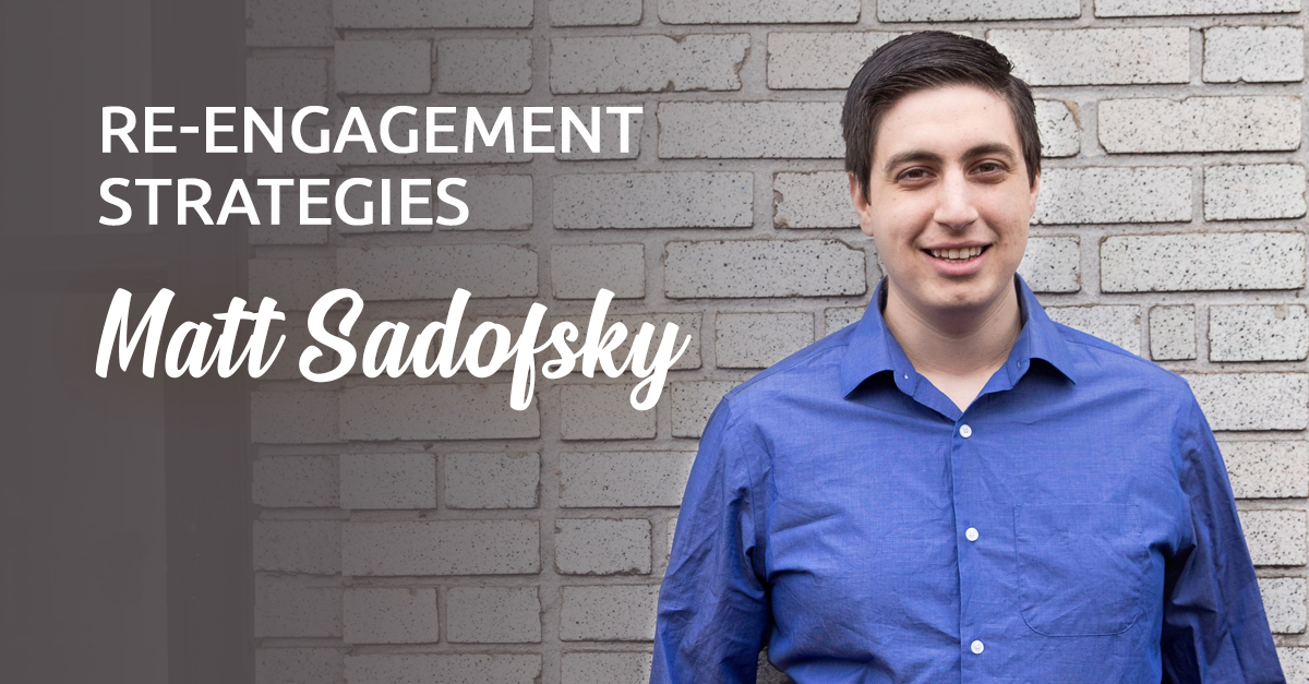 Re-Engagement Strategies from Matt Sadofsky @Studio