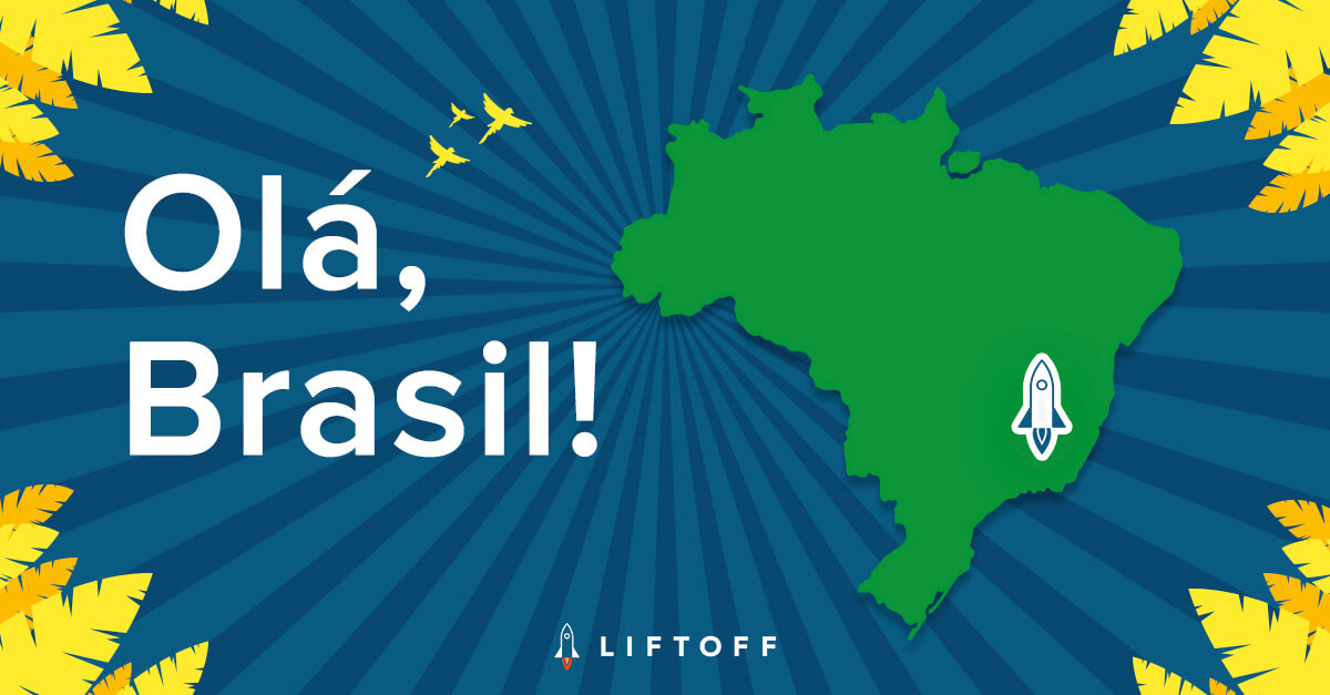 Liftoff Launches in Brazil