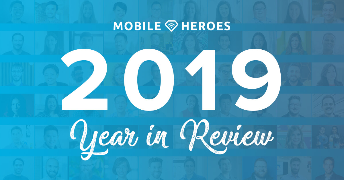 2019 Liftoff Mobile Heroes Year in Review