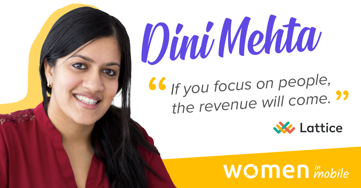 Women in Mobile: Bosses of the Industry – Dini Mehta @ Lattice