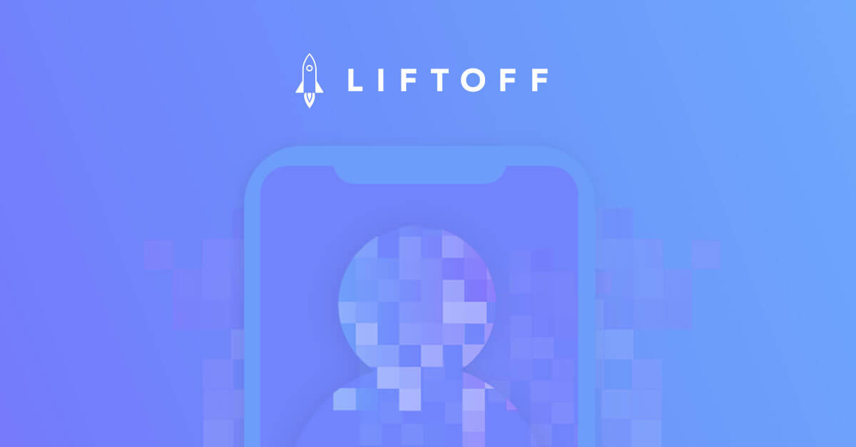 Liftoff's Approach to User Acquisition in a Post-IDFA World