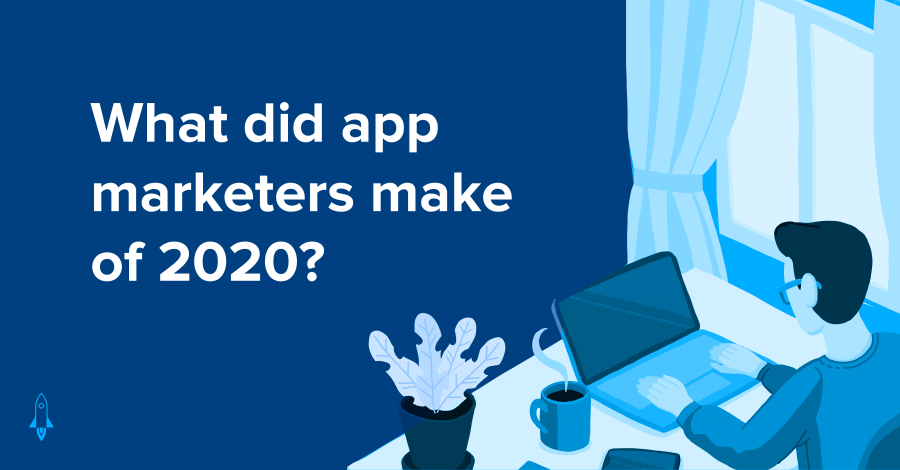 app marketer thinking about 2020