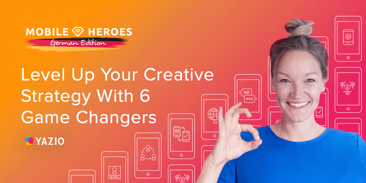 Level Up Your Creative Strategy With 6 Game Changers