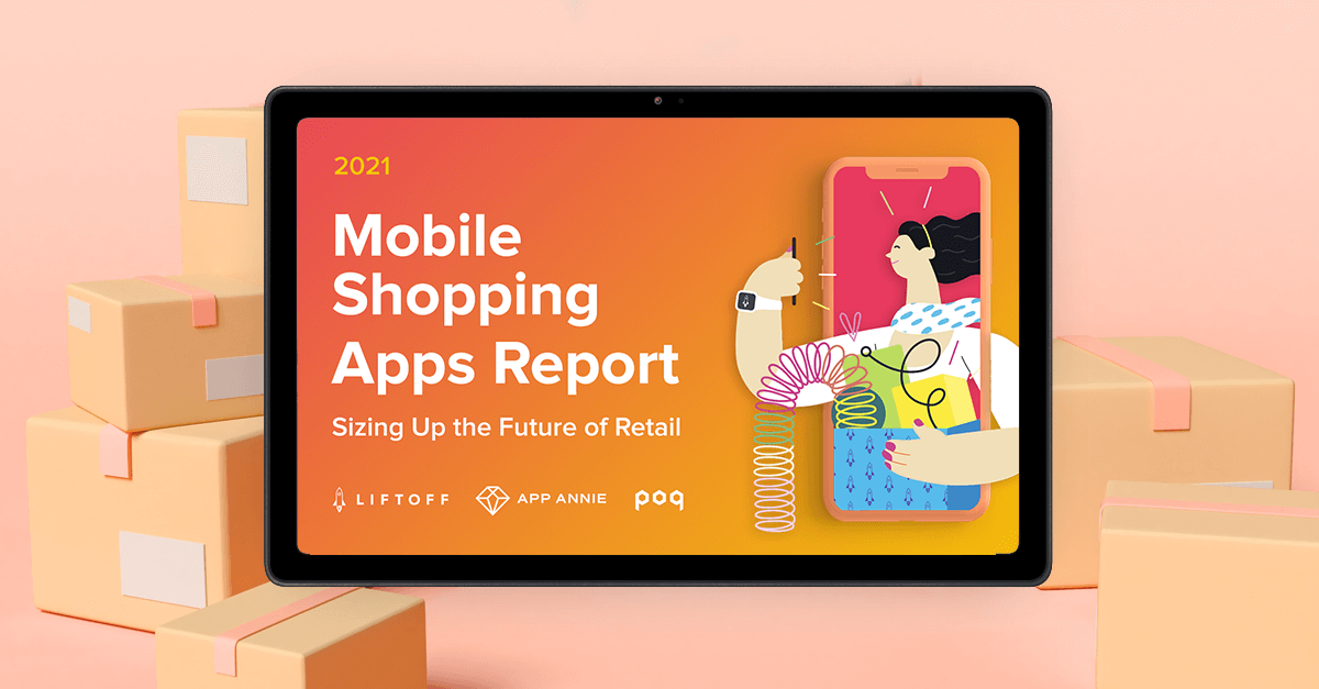 The 2021 Mobile Shopping Apps Report is Live!
